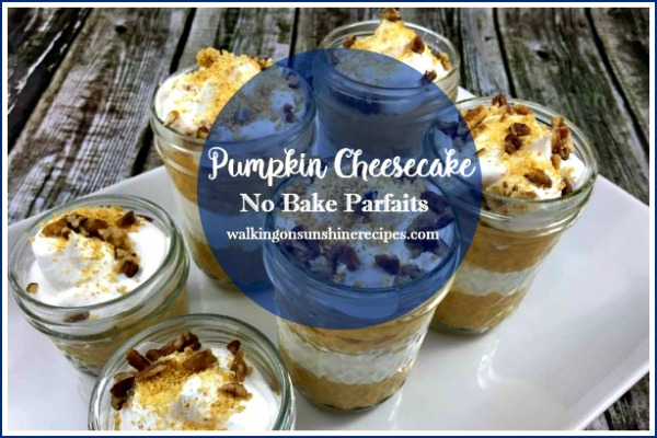 Pumpkin Cheesecake No Bake Parfaits from Walking on Sunshine Recipes promo