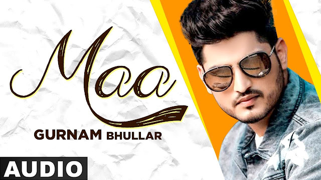 Maa Lyrics in Hindi & English - Gurnam Bhullar