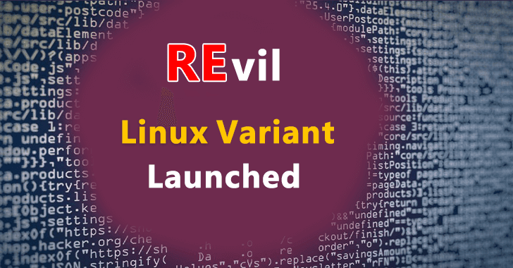 Notorious REvil Ransomware Gang Launched a New Linux Variant to Attack Linux systems