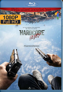 Hardcore Henry(2015) [1080p BRrip] [Latino-Inglés] [GoogleDrive]