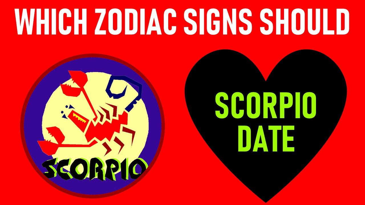 Which Zodiac Signs Should Scorpio Date