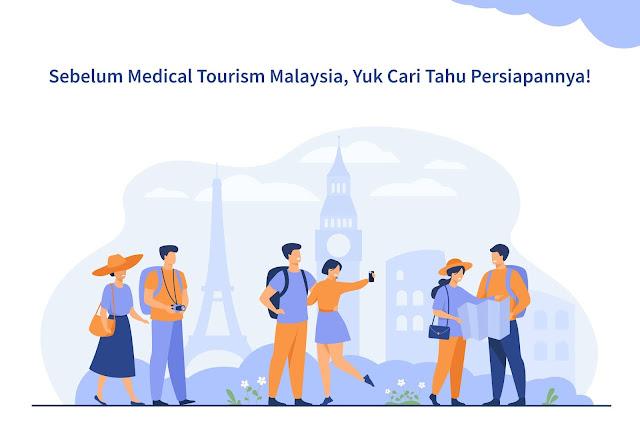 Sebelum Medical Tourism Malaysia, Yuk Cari Tahu Persiapannya!