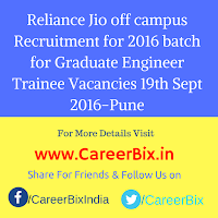 Reliance Jio off campus Recruitment for 2016 batch for Graduate Engineer Trainee Vacancies 19th Sept 2016-Pune