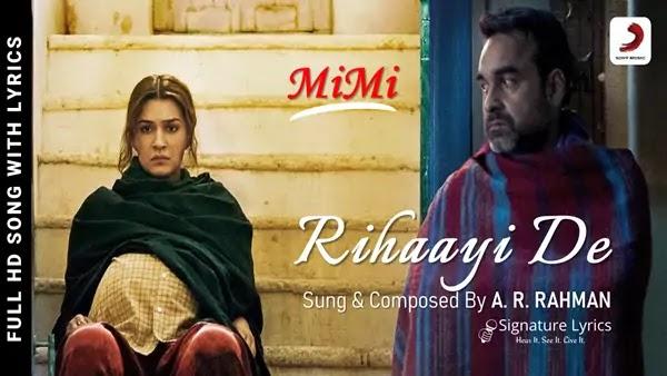 Rihaayi De Lyrics - MiMi - A. R. Rahman - Kriti Sanon, Pankaj Tripathi