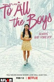 فيلم To All the Boys: Always and Forever 2021 مترجم اون لاين