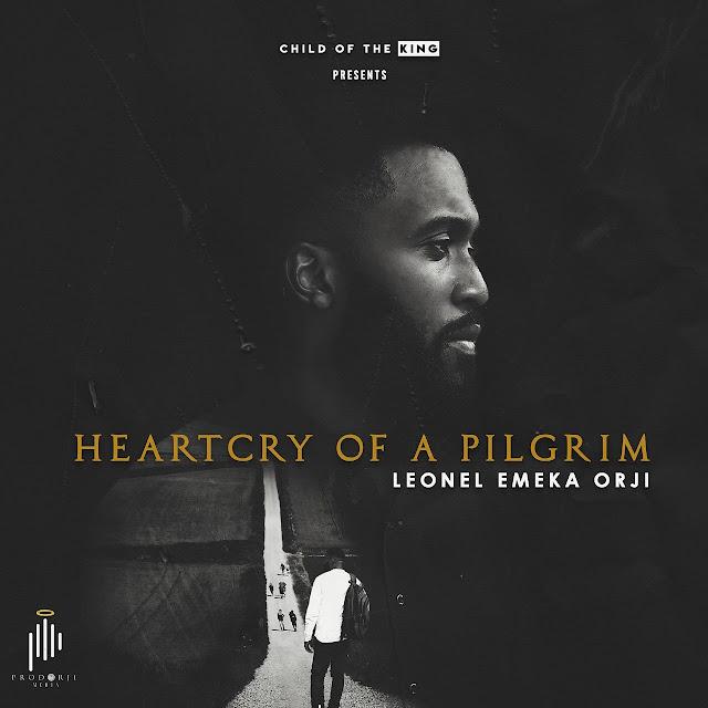 Album: Leonel Emeka Orji – Heartcry Of A Pilgrim