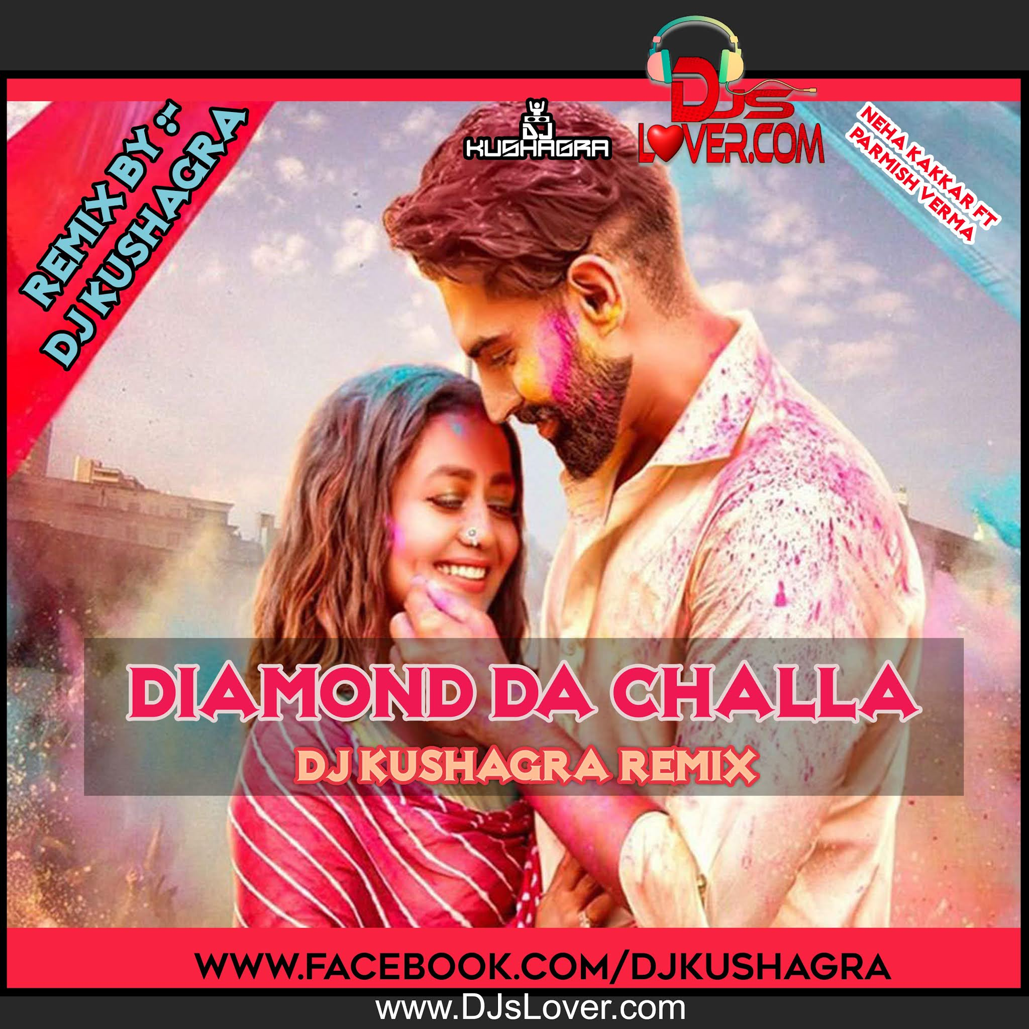 Diamond Da Challa Remix DJ Kushagra FT Parmish Verma x Neha Kakkar