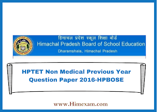 HPTET Non Medical Previous Year Question Paper 2016-HPBOSE