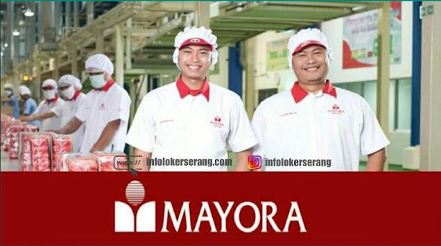 Lowongan Kerja PT Mayora Indah Tbk Penempatan Cilegon dan Tangerang