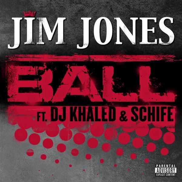 Jim Jones - Ball (feat. DJ Khaled & Schife) - Single Cover