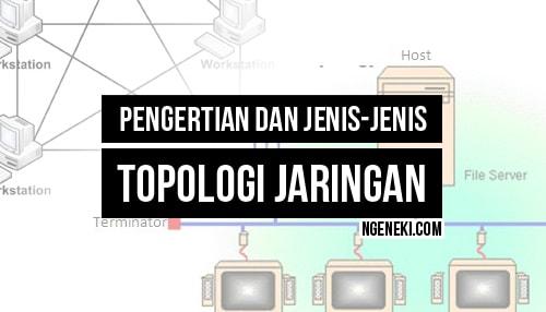 Pengertian dan Jenis Topologi Jaringan