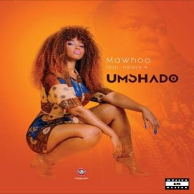 MaWhoo Feat. Heavy-K - Umshado (Afro House) 2019.jpg