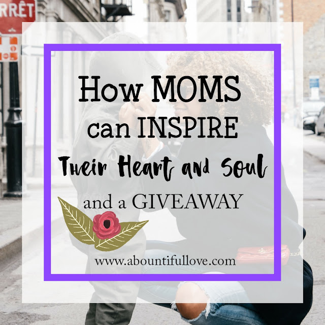 How Moms Can Inspire Their Heart and Soul