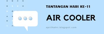 Air Cooler (Tantangan Hari Ke-11)