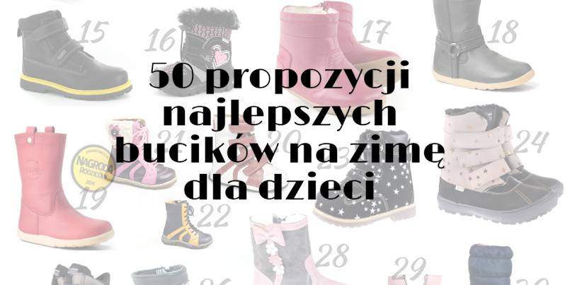 50 propozycji najlepszych bucików na zimę dla dzieci