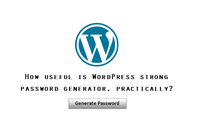 How useful is WordPress strong password generator, practically