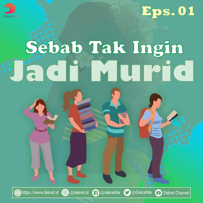 Sebab Tak Ingin Jadi Murid (eps. 1)