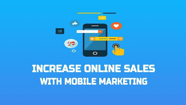 Increase Online Sales With Mobile Marketing