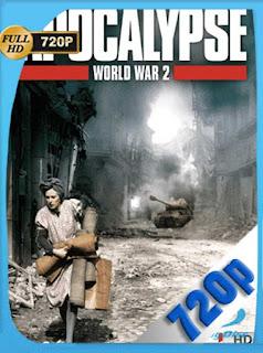 Apocalipsis: La Segunda Guerra Mundial HD [720p] Latino [GoogleDrive] SilvestreHD