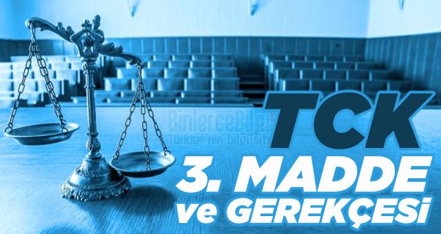 Türk Ceza kanunu ( TCK ) 3. Maddesi ve Gerekçesi