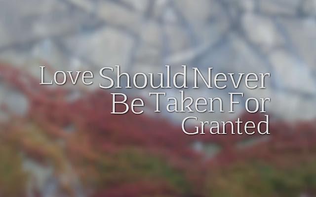 Never Taken For Granted