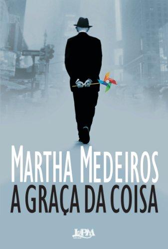 A graça da coisa - Martha Medeiros