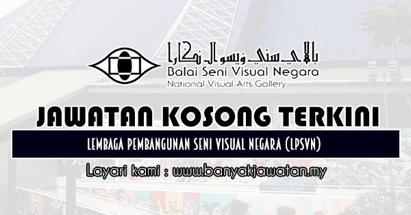 Jawatan Kosong 2019 di Lembaga Pembangunan Seni Visual Negara (LPSVN)