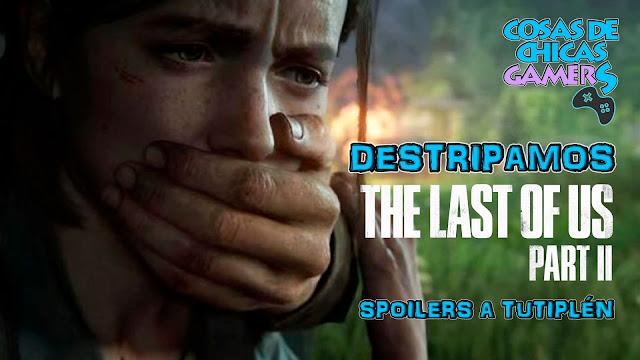 The Last of Us 2 spoilers y destripamiento en directo