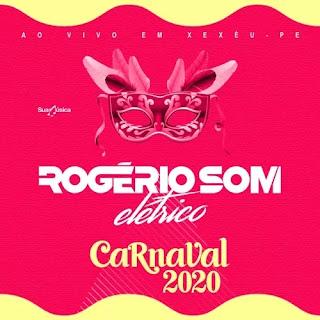 Baixar Rogério Som - Elétrico - Carnaval 2020
