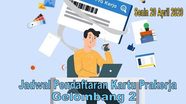 Senin 20 April 2020 Jadwal Pendaftaran Kartu Prakerja Gelombang 2 Terbaru