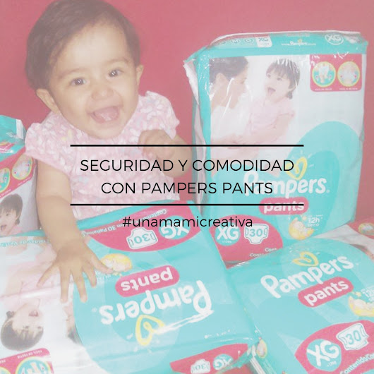SEGURIDAD Y COMODIDAD CON PAMPERS PANTS