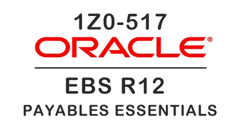 Oracle 1Z0-517 EBS R12 Payables Essentials Practice Exam