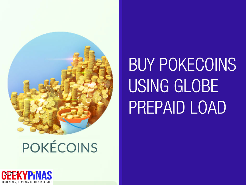 Buy Pokemon GO PokeCoins using Globe Prepaid Load