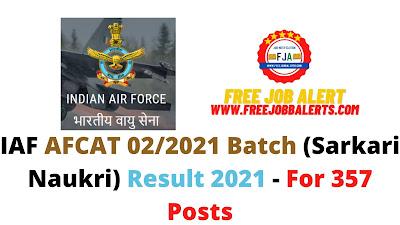 Sarkari Result: IAF AFCAT 02/2021 Batch (Sarkari Naukri) Result 2021 - For 357 Posts