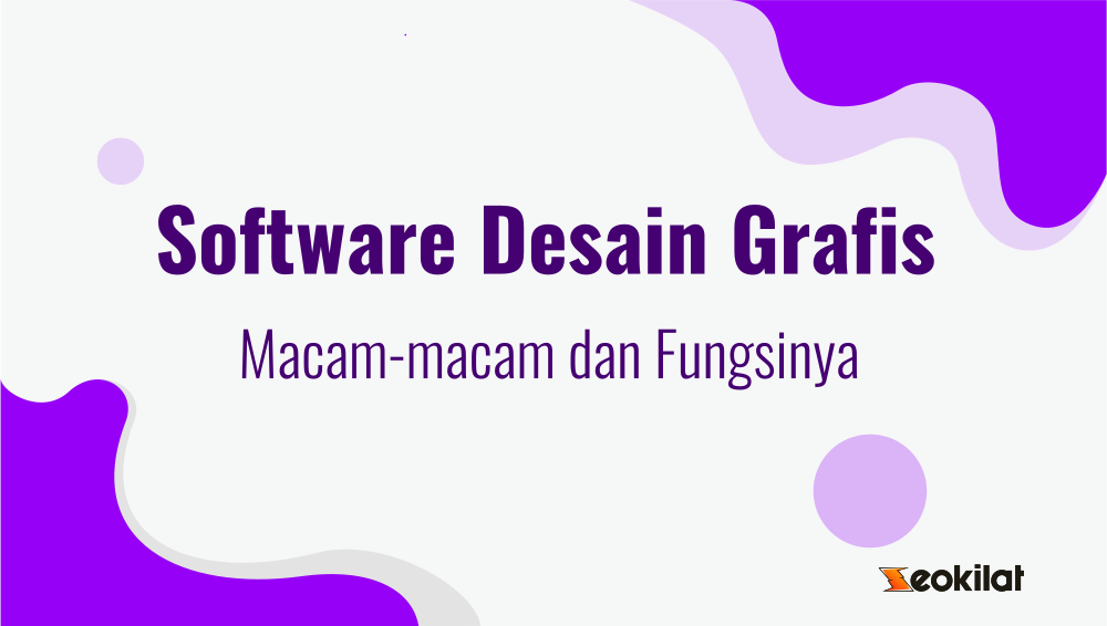 Macam-macam Software Desain Grafis dan Fungsinya