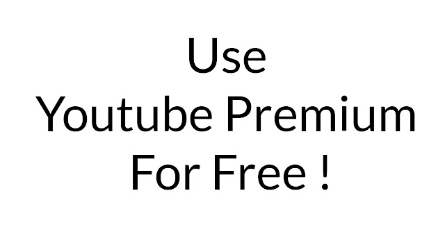 Use Youtube Premium For Free ! { no money needed }