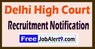 Delhi High Court Recruitment Notification 2017 Last Date 30-06-2017