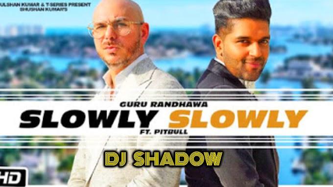 Slowly Slowly Lyrics - Guru Randhawa, ft. Pitbull | Lyrics Over A2z