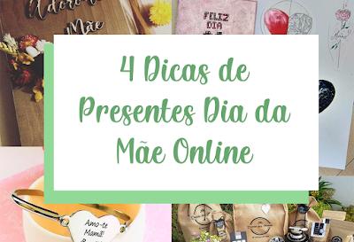 4 Dicas de Presentes Dia da Mãe Online