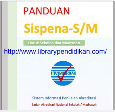 PANDUAN Sispena-S/M Untuk Sekolah dan Madrasah-http://www.librarypendidikan.com/