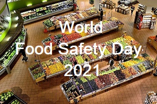 World Food Safety Day 2021: Theme and Major Highlights   World Food Safety Day Theme 2021