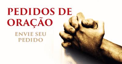 Pedido de Oração: Faça seu Pedido