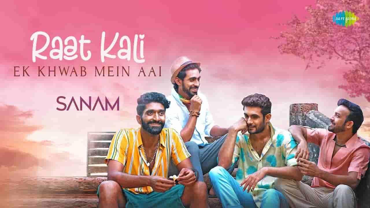 रात कली एक ख़्वाब में आई Raat kali ek khwaab mein aai lyrics in Hindi Sanam Hindi Song