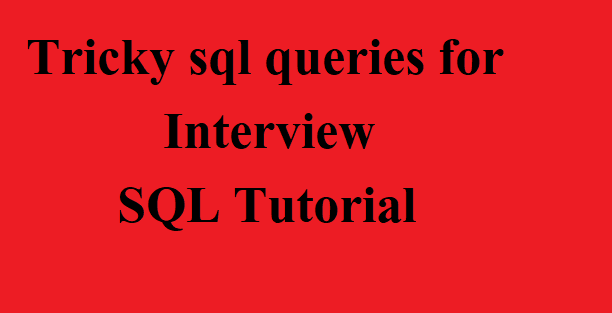 Tricky sql queries for interview - SQL Tutorial