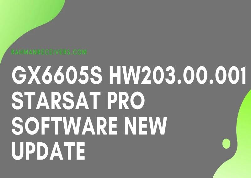 GX6605S HW203.00.001 STARSAT PRO SOFTWARE NEW UPDATE 1 JUNE 2020