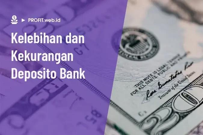 kelebihan dan kekurangan deposito bank dibanding tabungan biasa dan jenis investasi lainnya