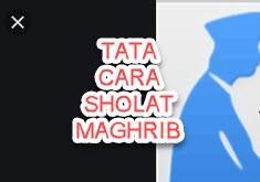 Tata Cara Sholat Magrib Lengkap Perjalanan Do A