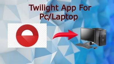 Twilight App For Pc/Laptop