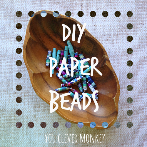 DIY Paper Beads - a tutorial on how to easily make recycled paper beads. Visit www.youclevermonkey.com