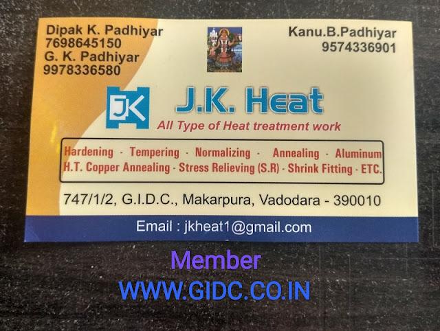 J K HEAT 747/1/2, Makarpura GIDC, Vadodara - 390010 Kanu B Padhiyar - 9574336901